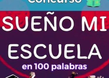 """Bases concurso """"Sueño mi Escuela en 100 palabras"""""""